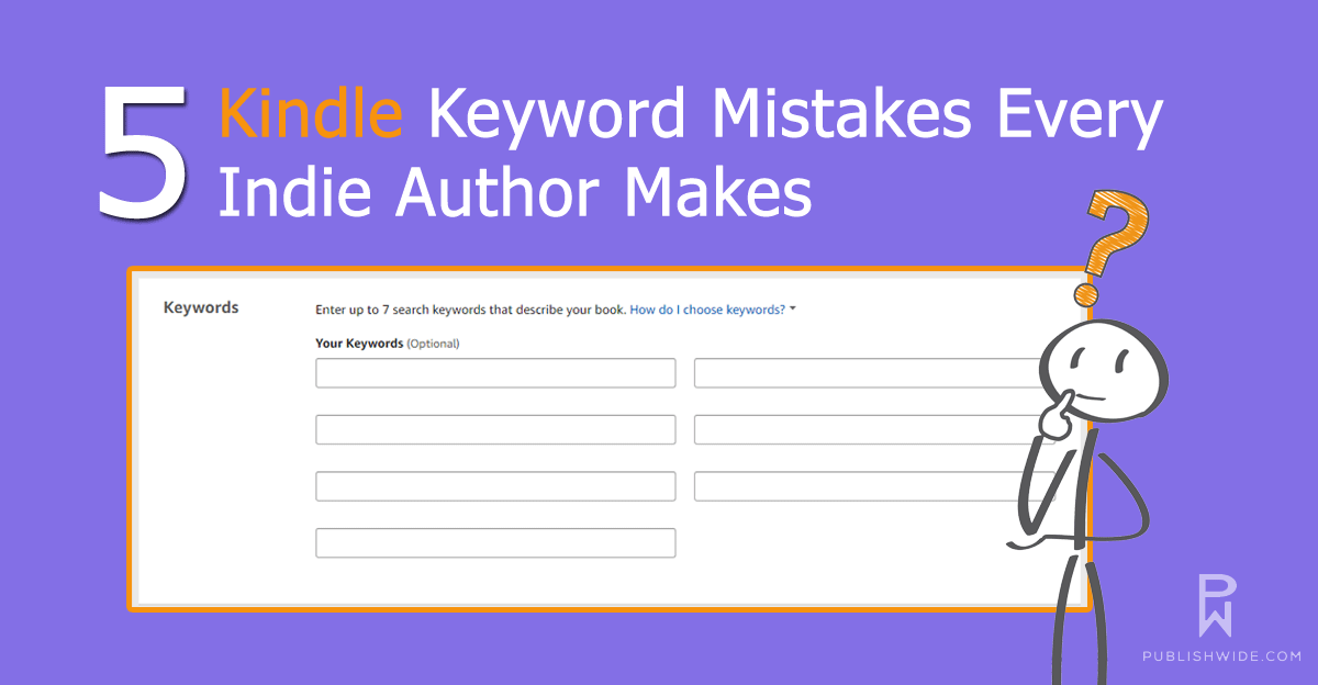 5 KDP Keyword Mistakes Indie Authors Make
