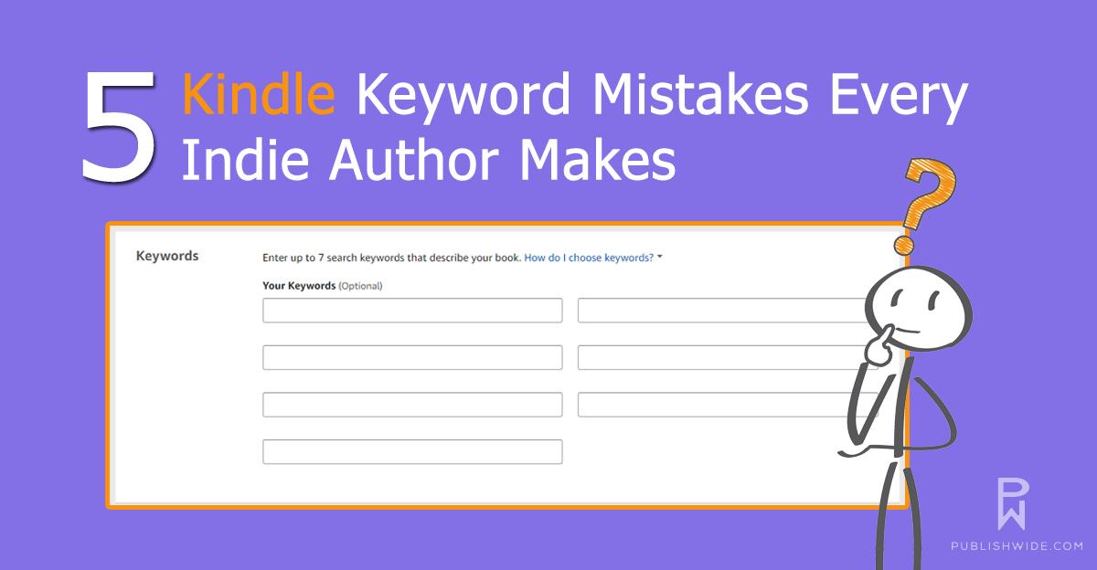 5 KDP Keyword Mistakes Indie Authors Make